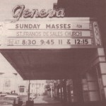 In 1965 St. Francis De Sales Church was set on fire, so Gerald Fowler invited the parish to use the Smith for their Sunday services (McNally 69). They are advertised here in this picture of the marquee. Courtesy of Charles McNally's The Revels in Hand.