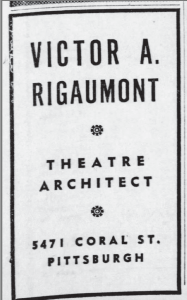 Ad for Victor A. Rigaumont, Theatre Architect, published The Pittsburgh Press, Feb. 21, 1937.