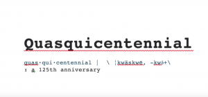 The definition and pronunciation of the word 'quasquicentennial.'