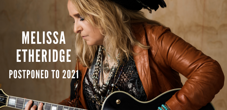 Melissa Etheridge has been postponed to 2021