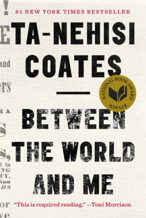 Book cover of Between the World and Me by Ta-Nehisi Coates