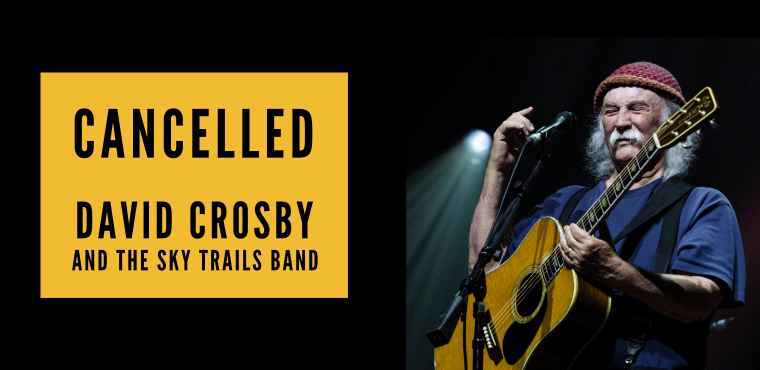 Cancelled David Crosby and the Sky Trails Band