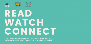 Read, Watch, Connect. Read favorites new and old, watch them on the big screen, and connect in a virtual event